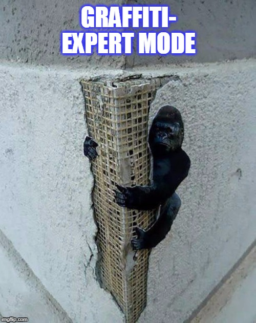 king kong | GRAFFITI- EXPERT MODE | image tagged in king kong graffiti,cool,graffiti,lol | made w/ Imgflip meme maker