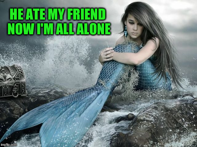 HE ATE MY FRIEND NOW I'M ALL ALONE | made w/ Imgflip meme maker