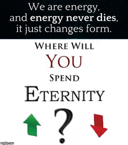 image tagged in where will you spend eternity,eternal destiny,heaven,hell | made w/ Imgflip meme maker