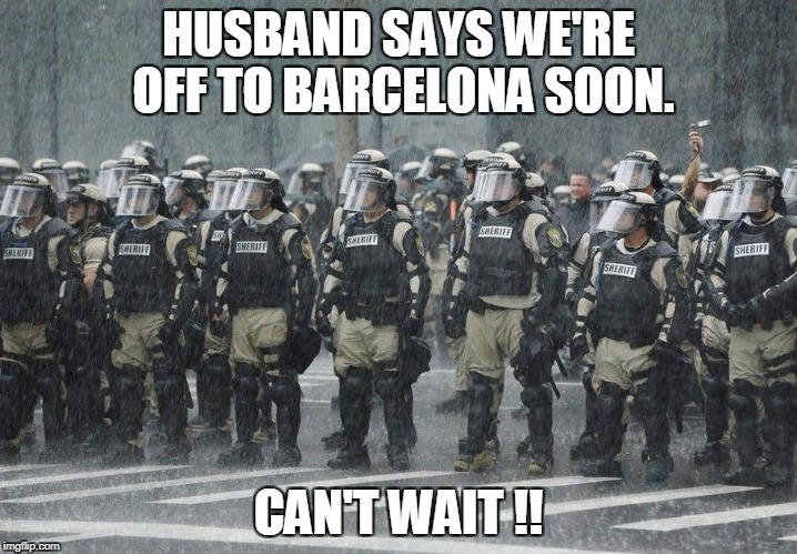 probably only worth going for the football now! | HUSBAND SAYS WE'RE OFF TO BARCELONA SOON. CAN'T WAIT !! | image tagged in sunshine,holiday,beach,weather,funny | made w/ Imgflip meme maker