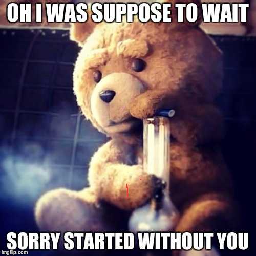 OH I WAS SUPPOSE TO WAIT SORRY STARTED WITHOUT YOU | made w/ Imgflip meme maker