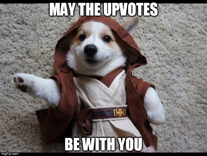 MAY THE UPVOTES BE WITH YOU | made w/ Imgflip meme maker