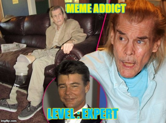 Meme Addict | MEME ADDICT LEVEL : EXPERT | image tagged in jan michael vincent,memes,level expert,you might be a meme addict | made w/ Imgflip meme maker