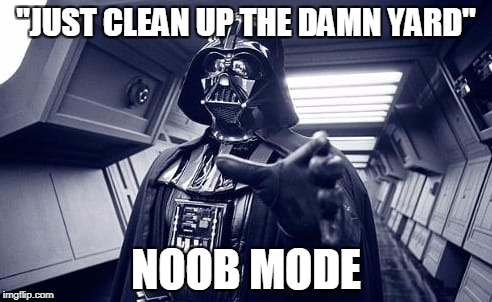 "Vader | ""JUST CLEAN UP THE DAMN YARD"" NOOB MODE 