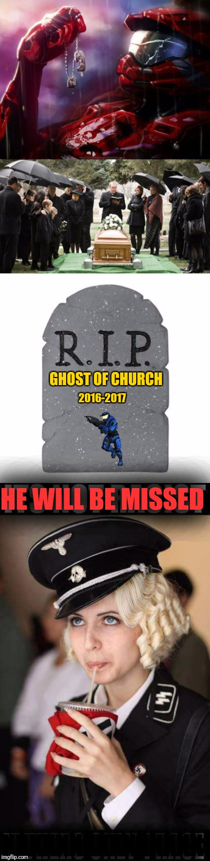 They Say the Good Die Young | GHOST OF CHURCH 2016-2017 HE WILL BE MISSED XXXXXXXXXXXXXXX | image tagged in ghostofchurch,memes,natalie_vance,funeral,halo,tombstone rip | made w/ Imgflip meme maker