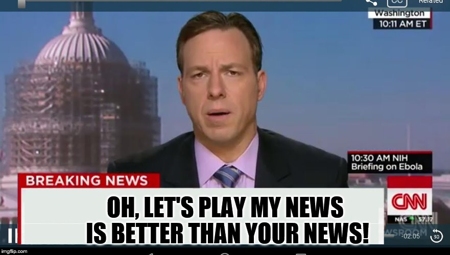 cnn breaking news template | OH, LET'S PLAY MY NEWS IS BETTER THAN YOUR NEWS! | image tagged in cnn breaking news template | made w/ Imgflip meme maker