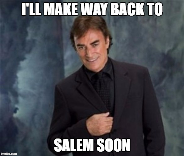 I'LL MAKE WAY BACK TO SALEM SOON | image tagged in count dracula | made w/ Imgflip meme maker
