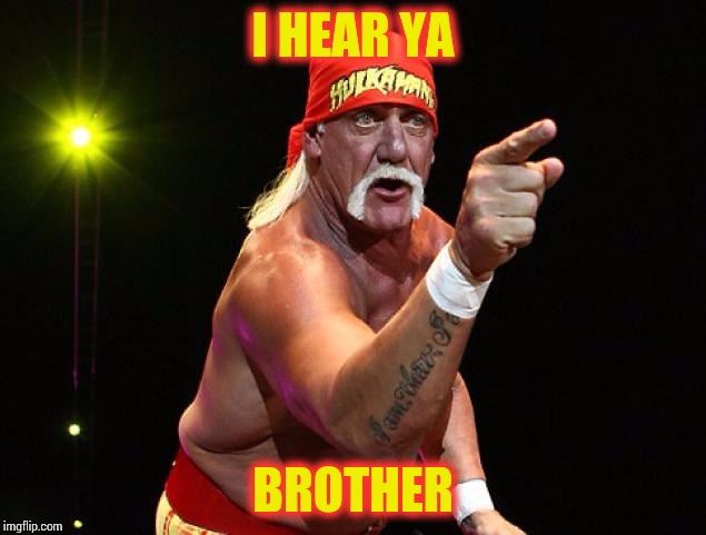 I HEAR YA BROTHER | made w/ Imgflip meme maker