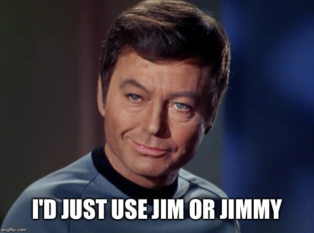 I'D JUST USE JIM OR JIMMY | made w/ Imgflip meme maker