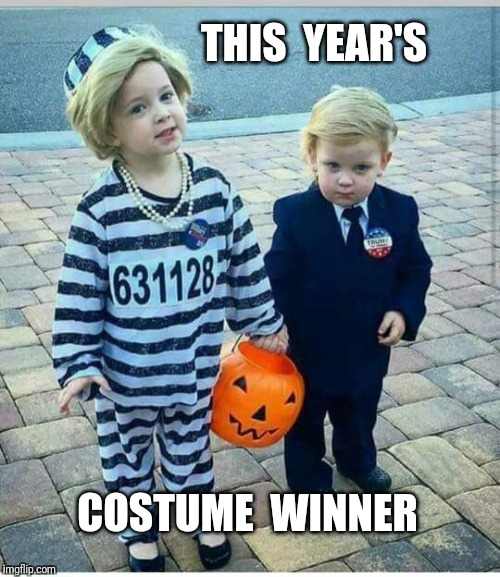Announcing | THIS  YEAR'S COSTUME  WINNER | image tagged in costume,halloween,hillary for prison | made w/ Imgflip meme maker