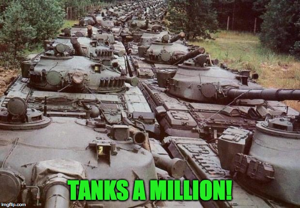 TANKS A MILLION! | made w/ Imgflip meme maker
