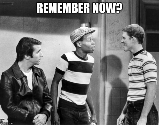 REMEMBER NOW? | made w/ Imgflip meme maker