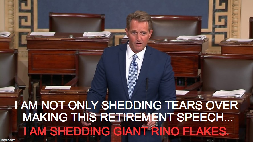 Jeff Flake's Most Dramatic Day:  Tuesday, October 24, 2017 | I AM NOT ONLY SHEDDING TEARS OVER MAKING THIS RETIREMENT SPEECH... I AM SHEDDING GIANT RINO FLAKES. | image tagged in jeff flake,tuesday october 24 2017,arizona,2018 mid-term elections,gop establishment,tears of a rino river versus gop establishm | made w/ Imgflip meme maker