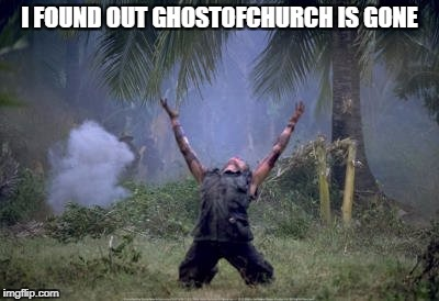 elias platoon | I FOUND OUT GHOSTOFCHURCH IS GONE | image tagged in elias platoon | made w/ Imgflip meme maker