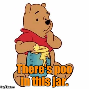 There's poo in this jar. | made w/ Imgflip meme maker