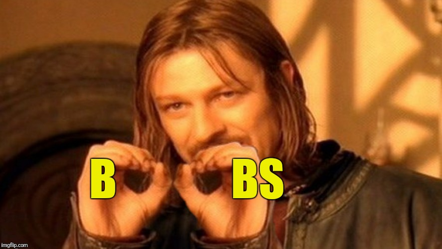Bad Photoshop Sunday presents:  Meme what you feel and feel what you meme! | B             BS | image tagged in boromir,boobs,meme what you feel | made w/ Imgflip meme maker