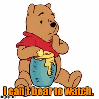I can't bear to watch. | made w/ Imgflip meme maker