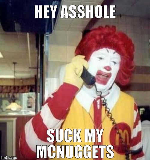 image tagged in ronald mcdonald | made w/ Imgflip meme maker