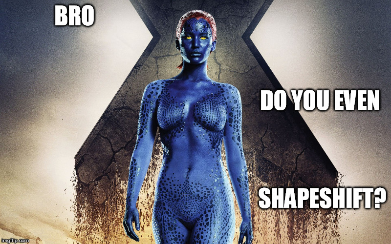 BRO DO YOU EVEN SHAPESHIFT? | made w/ Imgflip meme maker