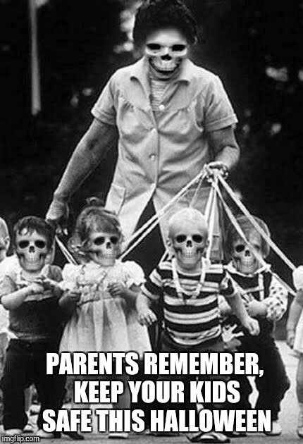 Found this freaky pic during Black and White Week and thought I'd save it for Halloween lol  | PARENTS REMEMBER, KEEP YOUR KIDS SAFE THIS HALLOWEEN | image tagged in jbmemegeek,halloween,happy halloween,black and white week,scary | made w/ Imgflip meme maker