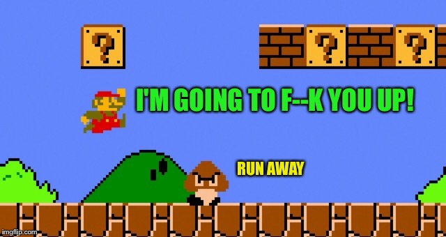 I'M GOING TO F--K YOU UP! RUN AWAY | made w/ Imgflip meme maker