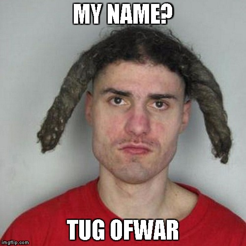 It's Original | MY NAME? TUG OFWAR | image tagged in names | made w/ Imgflip meme maker