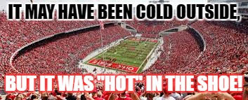 "IT MAY HAVE BEEN COLD OUTSIDE, BUT IT WAS ""HOT"" IN THE SHOE! 