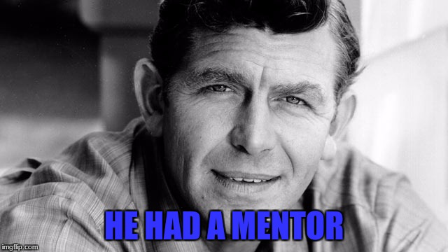 HE HAD A MENTOR | made w/ Imgflip meme maker