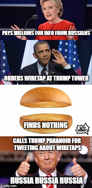 PAYS MILLIONS FOR INFO FROM RUSSIANS ORDERS WIRETAP AT TRUMP TOWER FINDS NOTHING RUSSIA RUSSIA RUSSIA CALLS TRUMP PARANOID FOR TWEETING ABOU | image tagged in hillary | made w/ Imgflip meme maker