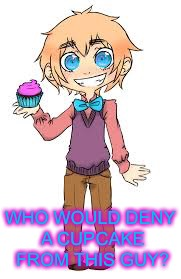 WHO WOULD DENY A CUPCAKE FROM THIS GUY? | image tagged in 2phetalia,hetalia | made w/ Imgflip meme maker