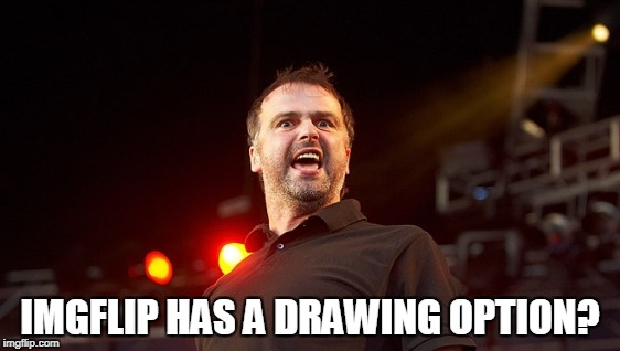 IMGFLIP HAS A DRAWING OPTION? | made w/ Imgflip meme maker