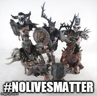 #NOLIVESMATTER | image tagged in memes,gwar,nolivesmatter,no lives matter | made w/ Imgflip meme maker