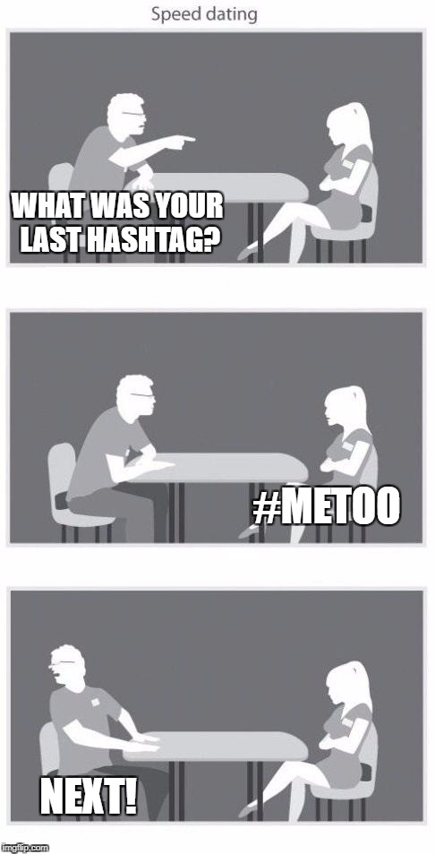 What was your last hashtag? #metoo Next!