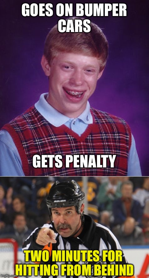 GOES ON BUMPER CARS TWO MINUTES FOR HITTING FROM BEHIND GETS PENALTY | made w/ Imgflip meme maker