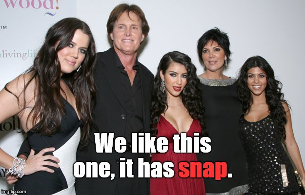 Jenner Christmas | We like this one, it has snap. snap | image tagged in jenner christmas | made w/ Imgflip meme maker