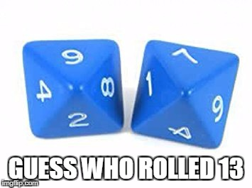GUESS WHO ROLLED 13 | made w/ Imgflip meme maker