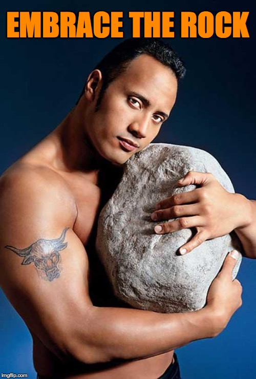 EMBRACE THE ROCK | made w/ Imgflip meme maker