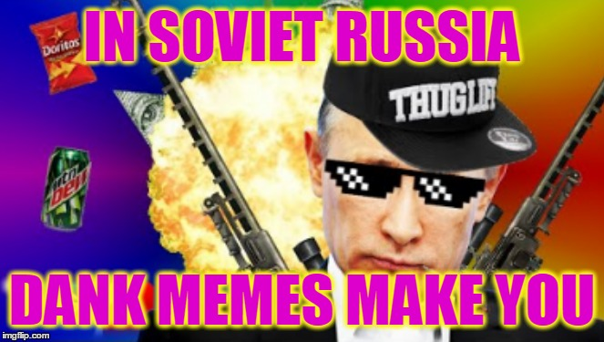 """And when you gaze long into the dank memes, the dank memes also gaze into you."" - Friedrich Nietzsche (1886) 