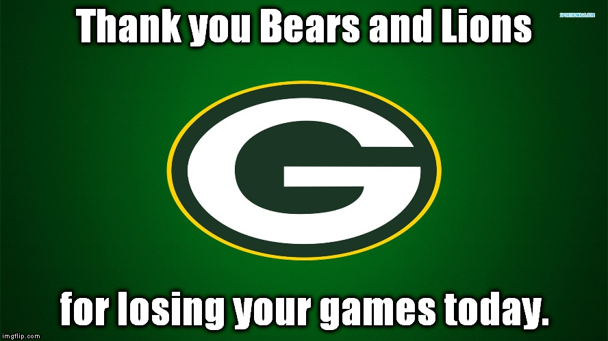 Thank you Bears and Lions for losing your games today. | image tagged in green bay packers | made w/ Imgflip meme maker