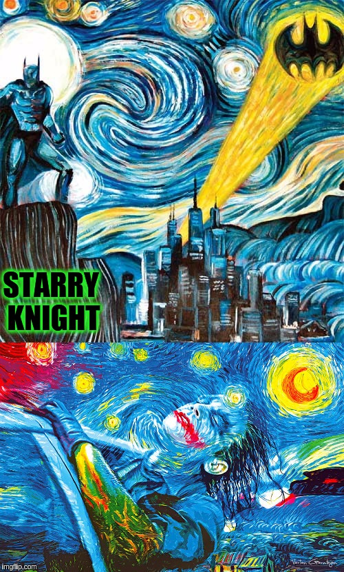 Van Gogh meets Batman in Starry Knight for Art Week Oct 30 - Nov 5, A JBmemegeek & Sir_Unknown event | STARRY KNIGHT | image tagged in memes,funny,art week,batman,joker,vincent van gogh | made w/ Imgflip meme maker