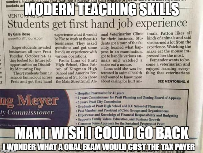Modern Teaching skills Sloppy Seconds in third grade | MODERN TEACHING SKILLS MAN I WISH I COULD GO BACK I WONDER WHAT A ORAL EXAM WOULD COST THE TAX PAYER | image tagged in funny,funny memes | made w/ Imgflip meme maker