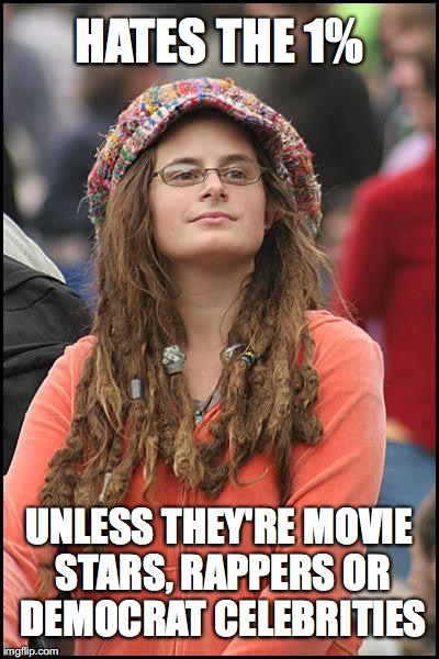College Liberal Meme | HATES THE 1% UNLESS THEY'RE MOVIE STARS, RAPPERS OR DEMOCRAT CELEBRITIES | image tagged in memes,college liberal | made w/ Imgflip meme maker