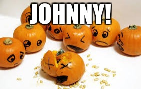 JOHNNY! | made w/ Imgflip meme maker
