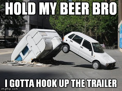 HOLD MY BEER BRO | image tagged in hold my beer | made w/ Imgflip meme maker