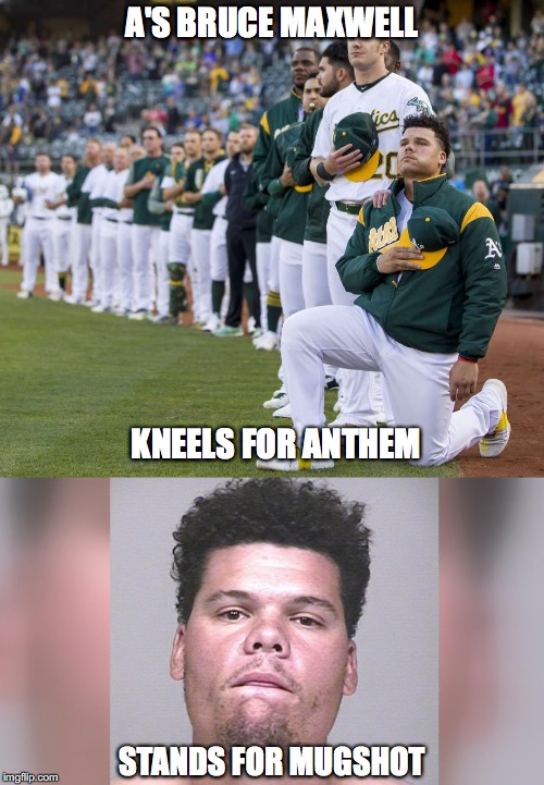 A'S BRUCE MAXWELL; KNEELS FOR ANTHEM; STANDS FOR MUGSHOT | image tagged in take a knee,maxwell,national anthem | made w/ Imgflip meme maker