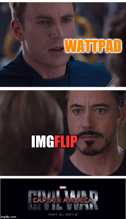 I'm sure these people are out there somewhere... | WATTPAD IMG FLIP | image tagged in memes,marvel civil war 1,imgflip,wattpad | made w/ Imgflip meme maker