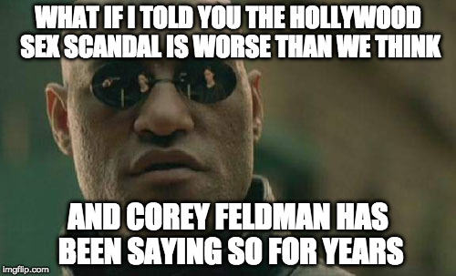 "Don't be surprised if Corey Feldman suddenly ""commits"" suicide. 