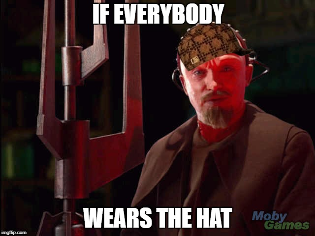 IF EVERYBODY WEARS THE HAT | image tagged in yuri red alert 2,scumbag | made w/ Imgflip meme maker