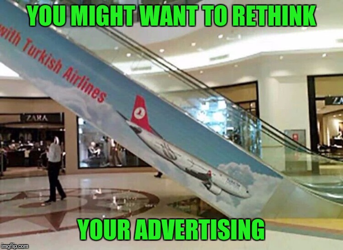 I fly Qantas | YOU MIGHT WANT TO RETHINK YOUR ADVERTISING | image tagged in pipe_picasso,advertising,airplane | made w/ Imgflip meme maker