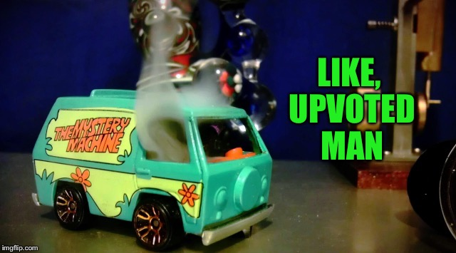 Hot wheels mystery machine | LIKE, UPVOTED MAN | image tagged in hot wheels mystery machine | made w/ Imgflip meme maker